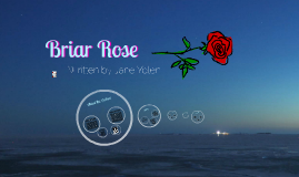 Briar Rose Presentation