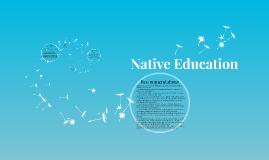 Copy of Native Education