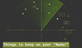 Things to keep on your Radar