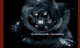 07.06 Genocide: Assessment