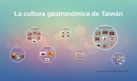 La cultura gastronómica de Taiwán