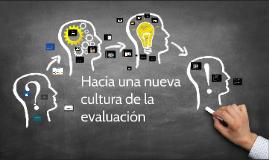Hacia una nueva cultura en la evaluacionç