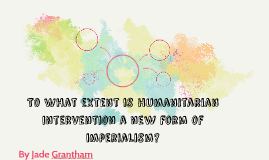 To What extent is humanitarian intervention a new form of im