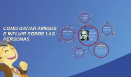 Copy of Copy of COMO GANAR AMIGOS E INFLUIR SOBRE LAS PERSONAS