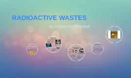 Copy of RADIOACTIVE WASTES