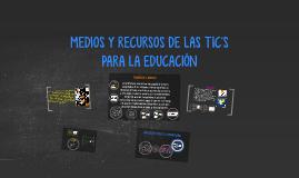 Copy of MEDIOS Y RECURSOS DE LAS TIC´S PARA LA EDUCACIÓN