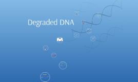 Degraded DNA