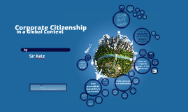 Corporate Citizenship in a Global Context