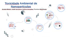 Copy of Toxicidade Ambiental de Nanopartículas