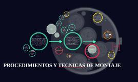 Copy of PROCEDIMIENTOS Y TECNICAS DE MONTAJE