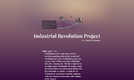 Copy of Industrial Revolution Project