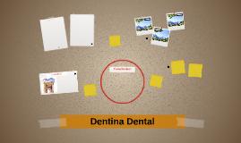 Dentina Dental