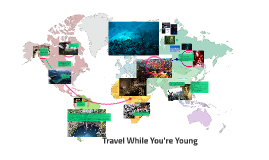 Travel While You're Young