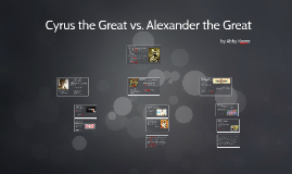 Cyrus the Great vs. Alexander the Great