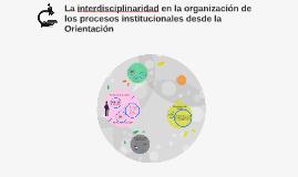 La interdisciplinaridad en la organización de los procesos i