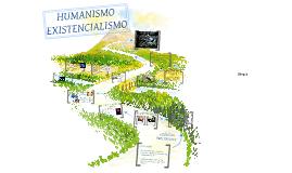 Copy of Humanismo-Existencialismo