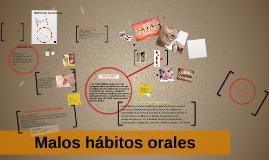 Copy of Malos habitos orales