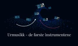Urmusikk - de første instrumentene