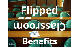 Flipped Classrooms Benefits - An Overview