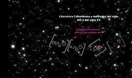 Copy of literatura colombiana a mediados del siglo XIX y del siglo XX