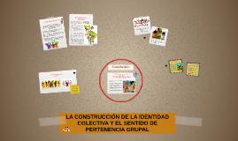 Copy of LA CONSTRUCCIÓN DE LA IDENTIDAD COLECTIVA Y EL SENTIDO DE PE