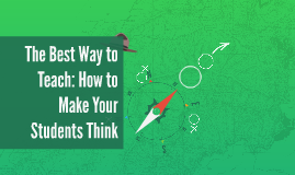 The Best Way to Teach: How to Make Your Students Think
