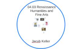 04.03 Renaissance Humanities and Fine Arts
