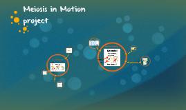 Meiosis in Motion