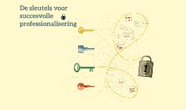 De sleutels voor succesvolle professionalisering