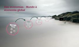 Das economias - Mundo à economia global