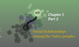 Social Relationships Among the Native Peoples