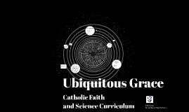 Ubiqitous Grace: Catholic Faith and Science Curriculum