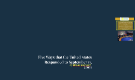 Five Ways that the United States Responded to September 11,