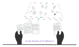 In the Hands of Traffickers