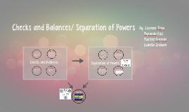 Checks and Balances/ Separation of Powers