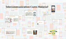 Telecommunication curing Malaria?