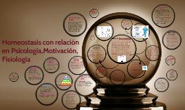 homeostasis con relación en psicología,motivation, fisiologí