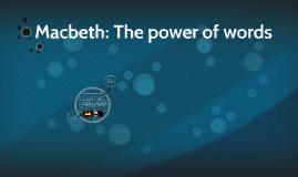 Copy of Macbeth: The power of words