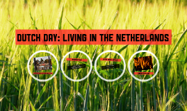 DUTCH DAY: LIVING IN THE NETHERLANDS