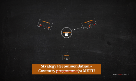 Strategy Recommendation - Coventry programmes METU
