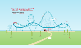 Life is a rollercoaster by ian hodson