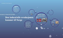 Den industrielle revolusjonen kommer til Norge