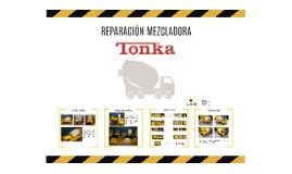 REPARACIÓN MEZCLADORA TONKA