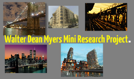 Nigel Tompkin's Walter Dean Myers Mini Reaserch Project