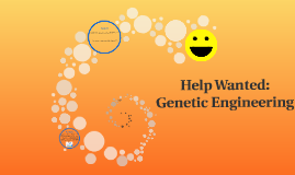 Help Wanted: Genetic Engineering