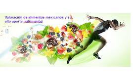 Valoración de alimentos mexicanos y su