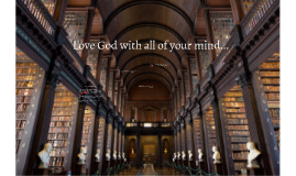 Love God with All Your Mind Recap