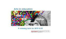 Copy of Arts education - Rationale, theories and approaches