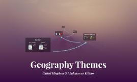 Geography Themes; UK & Madagascar