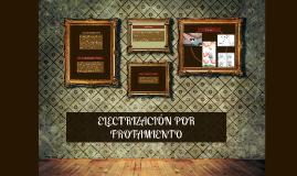 Copy of ELECTRIZACIÓN POR FROTAMIENTO